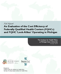 An Evaluation of the Cost Efficiency of Federally Qualified Health Centers (FQHCs) and FQHC 'Look-Alikes' Operating in Michigan